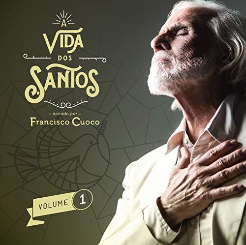 Francisco Cuoco - A Vida dos Santos Volume 1 [CD]