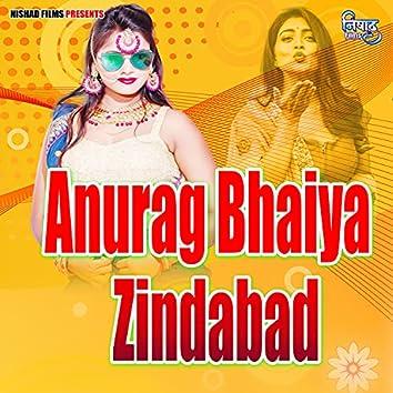 Anurag Bhaiya Zindabad