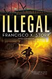 Illegal: A Disappeared Novel (2)