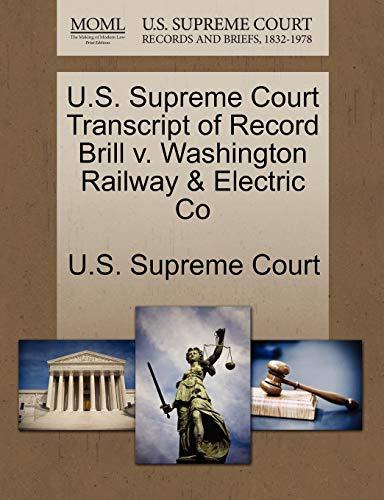 U.S. Supreme Court Transcript of Record Brill V. Washington Railway & Electric Co