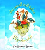 The Small Tall Tales of Wyrdworld: Text-Only Version for E-readers (English Edition)