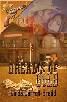 Dreams of Gold by [Linda Carroll-Bradd]