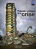 Théorie Critique de la Crise - Du Crepuscule de la Pensée a La...