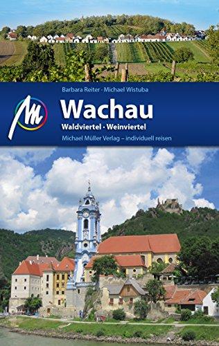 Wachau Reiseführer Michael Müller Verlag: Waldviertel, Weinviertel (MM-Reiseführer)