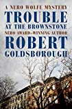Trouble at the Brownstone (The Nero Wolfe Mysteries, 16)