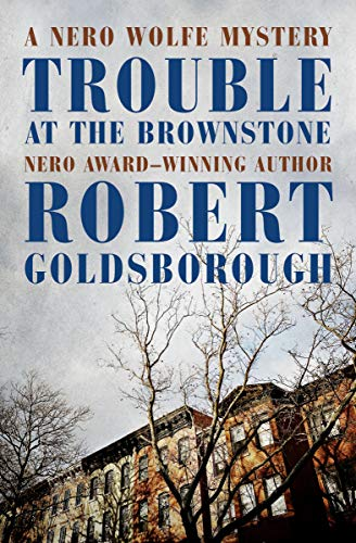 Trouble at the Brownstone (The Nero Wolfe Mysteries Book 16)