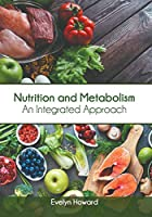 Nutrition and Metabolism: An Integrated Approach