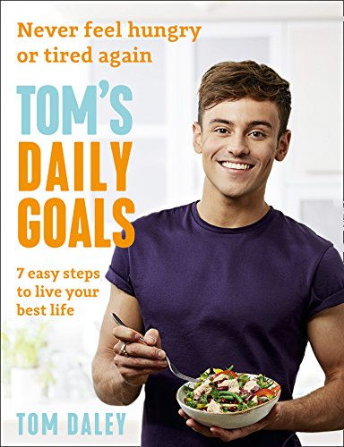 Tom's Daily Goals: Never Feel Hungry or Tired Again (English Edition)