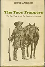 The Taos Trappers: The Fur Trade in the Far Southwest, 1540-1846