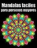 Mandalas faciles para personas mayores: 50 mandalas rotuladores para meditar libro de colorear para adultos y personas mayores- blanco y negro - ... para cumpleaños, Navidad, acción de gracias
