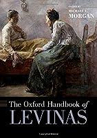 The Oxford Handbook of Levinas (Oxford Handbooks)