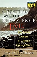 Creation and the Persistence of Evil (MYTHOS: THE PRINCETON/BOLLINGEN SERIES IN WORLD MYTHOLOGY)