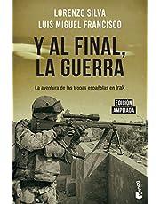 Y al final, la guerra: La aventura de las tropas españolas en Irak (Divulgación)