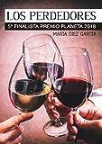 LOS PERDEDORES: (QUINTO FINALISTA PREMIO PLANETA 2018)