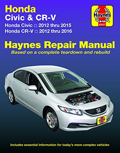 Honda Civic (12-15) & Cr-V (12-16): Does Not Include Information Specific to Cng or Hybrid Models (Hayne's Repair Manual)