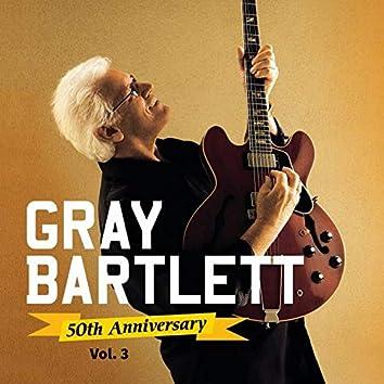 Gray Bartlett 50th Anniversary, Vol. 3