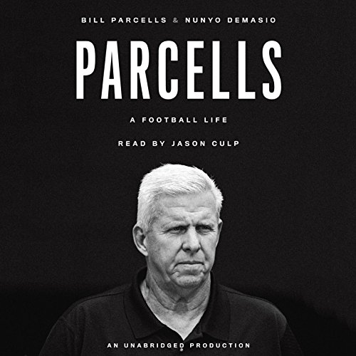 Parcells: A Football Life Audiobook By Bill Parcells,                                                                                        Nunyo Demasio cover art