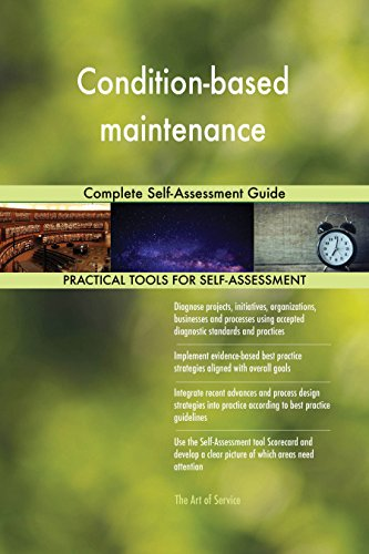 Condition-based maintenance Complete Self-Assessment Guide (English Edition)