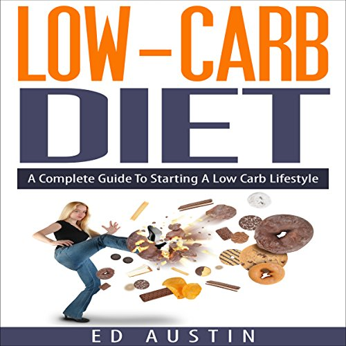 Low-Carb Diet: A Complete Guide to Starting a Low Carb Lifestyle with Recipes & Meal Planning Titelbild