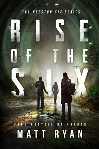 Rise Of The Six (The Preston Six Book 1) by [Matt Ryan]