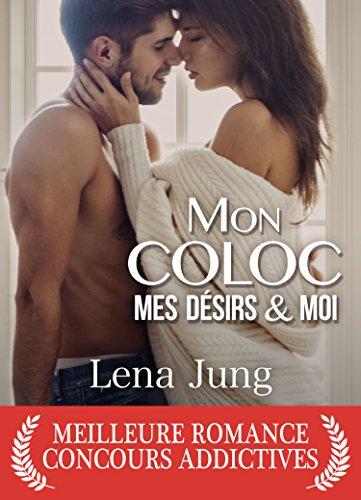 Mon coloc, mes désirs et moi (French Edition)