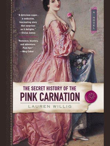 Download The Secret History Of The Pink Carnation Pink Carnation 1 By Lauren Willig
