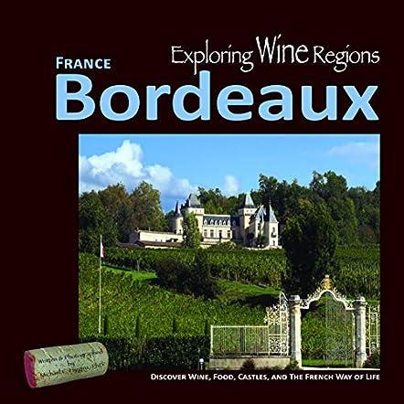 Exploring Wine Regions - Bordeaux France