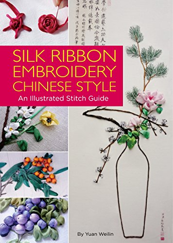 Silk Ribbon Embroidery Chinese Style: An Illustrated Stitch Guide