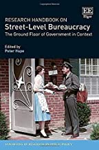 Research Handbook on Street-Level Bureaucracy: The Ground Floor of Government in Context (Handbooks of Research on Public Policy)
