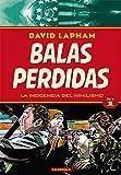 BALAS PERDIDAS 01 , LA INOCENCIA DEL NIHILISMO