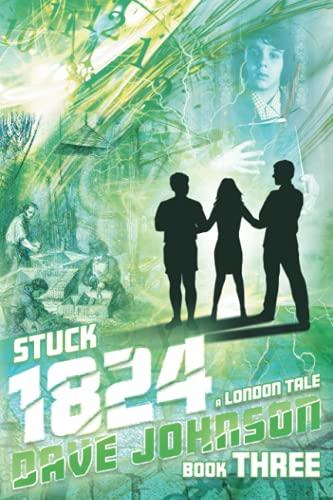 Stuck 1824: A London Tale (Stuck (time travel adventure stories))