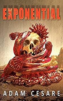 Exponential: A Novel of Monster Horror by [Adam Cesare]
