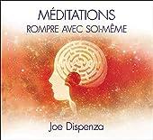 Méditations - Rompre avec soi-même - Livre audio 2CD de Joe Dispenza