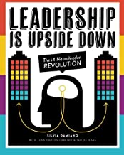 Leadership is Upside Down: The i4 Neuroleader Revolution