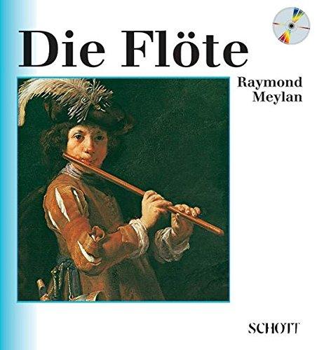 Die Flöte: Grundzüge ihrer Entwicklung von der Geschichte bis zur Gegenwart. Ausgabe mit CD. (Unsere Musikinstrumente)