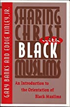 Sharing Christ with Black Muslims: an Introduction to the Orientation of Black Muslims