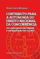 Contributo para a Autonomia do Direito Nacional da Concorrência (Portuguese Edition)