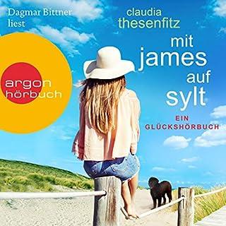 Mit James auf Sylt     Ein Glückshörbuch              Autor:                                                                                                                                 Claudia Thesenfitz                               Sprecher:                                                                                                                                 Dagmar Bittner                      Spieldauer: 8 Std. und 3 Min.     30 Bewertungen     Gesamt 4,5