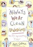 'Always Wear Clean Underwear!'