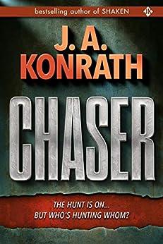 "Chaser (Jacqueline ""Jack"" Daniels Mysteries Book 13) by [J.A. Konrath]"