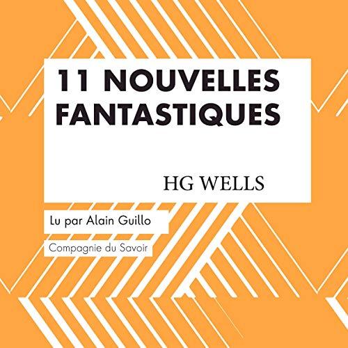 Couverture de 11 Nouvelles fantastiques de HG Wells