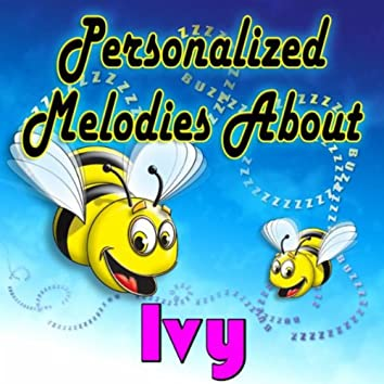 Personalized Melodies About Ivy