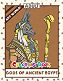 Art World! - Gods of Ancient Egypt: It's Time To Relax With This Coloring Book