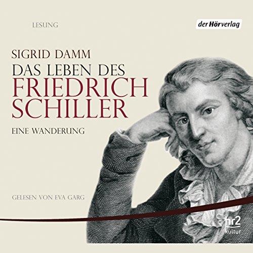 Das Leben des Friedrich Schiller. Eine Wanderung Titelbild