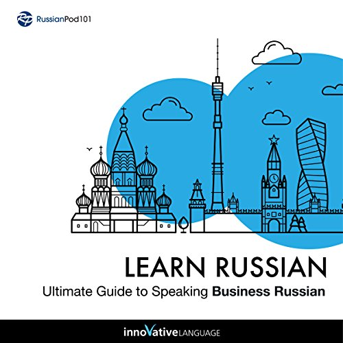 Learn Russian: Ultimate Guide to Speaking Business Russian                   De :                                                                                                                                 Innovative Language Learning LLC                               Lu par :                                                                                                                                 RussianPod101.com                      Durée : 2 h et 51 min     Pas de notations     Global 0,0