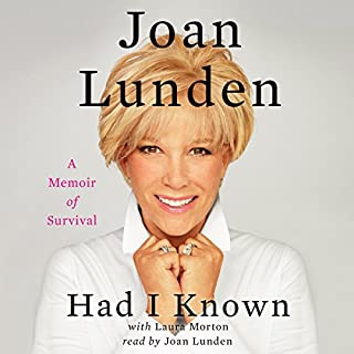 Had I Known     A Memoir of Survival              By:                                                                                                                                 Joan Lunden                               Narrated by:                                                                                                                                 Joan Lunden                      Length: 11 hrs and 2 mins     22 ratings     Overall 4.0
