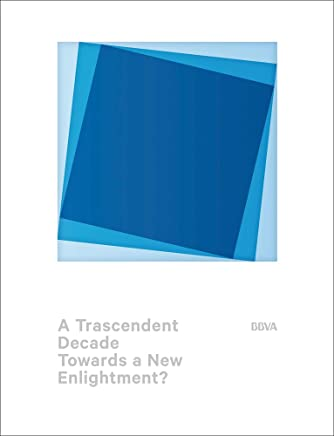 A Transcendent Decade: Towards a New Enlightenment?