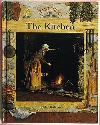 [( The Kitchen )] [by: Bobbie Kalman] [Dec-1990]