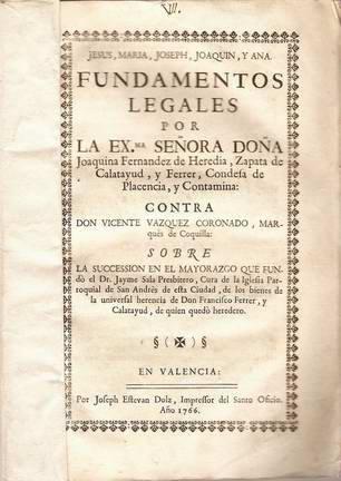 FUNDAMENTOS LEGALES POR LAEXMA. SEÑORA DOÑA JOAQUINA FERNANDEZ DE HEREDIA, ZAPATA DE CALATAYUD, Y FERRER, CONDESA DE PLASENCIA Y CONTAMINA: CONTRA DON VICENTE VAZQUEZ CORONADO, MARQUÈS DE COQUILLA.