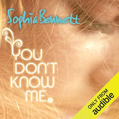 You Don't Know Me                   By:                                                                                                                                 Sophia Bennett                               Narrated by:                                                                                                                                 Annie Hemingway                      Length: 8 hrs and 44 mins     Not rated yet     Overall 0.0